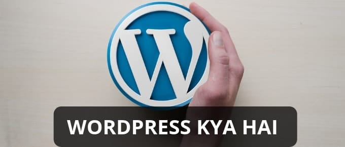 WordPress Kya hai, Wordpress ko kaise use kare, Wordpress in hindi